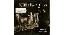 The Chili Brothers - Empty Bottles (sealed)